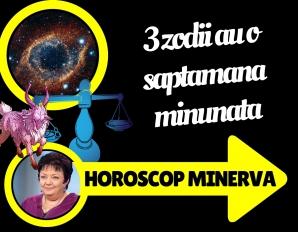 Horoscop săptămânal Minerva 4 - 10 iulie 2016. O zodie dă lovitura pe plan financiar! A ta, oare?