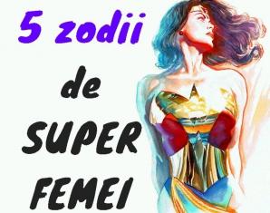 Top 5 zodii de femei extraordinare