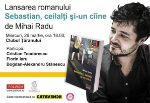 """Jurnalistul Mihai Radu își lansează romanul """"Sebastian, ceilalți și-un ciine"""""""