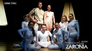 Cirque Etoile vă invită la premiera Zaronia!
