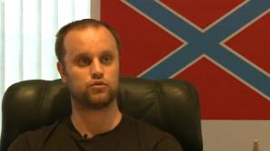 Declaraţie ŞOC din partea liderului rebelilor din Doneţk