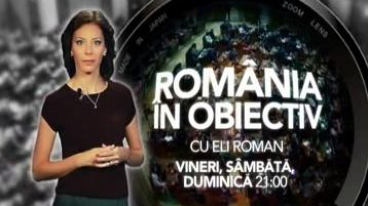 ROMÂNIA ÎN OBIECTIV, cu Eli Roman