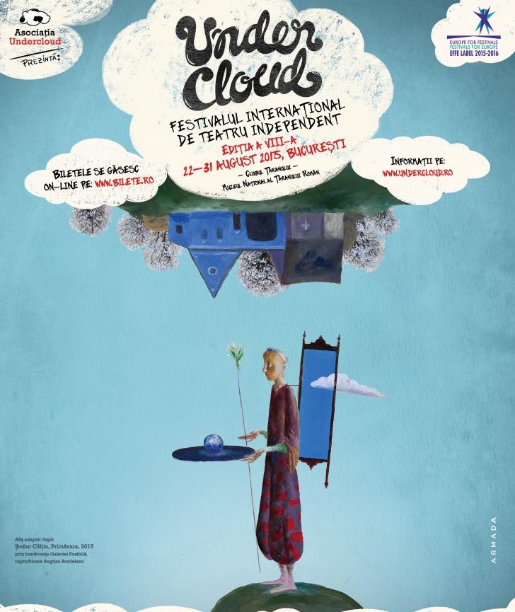 Luna august este UNDERCLOUD - Festivalul Internaţional de Teatru Independent: 22-31 august 2015