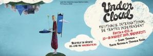 Sâmbătă începe Festivalul de Teatru Independent UNDERCLOUD, ediţia a VIII-a