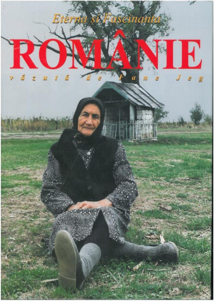"""""""Eterna și Fascinanta Românie"""" văzută de Fane Jeg"""