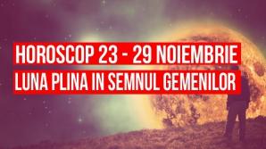 Horoscop săptămânal 23 – 29 noiembrie. Luna Plină în semnul Gemenilor!