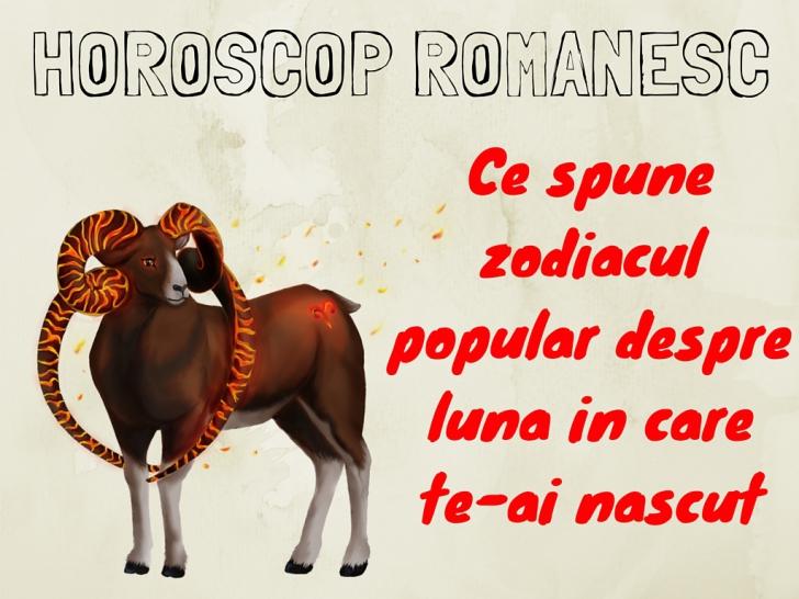 HOROSCOP ROMÂNESC. Ce spune zodiacul popular despre luna în care te-ai născut