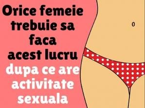 De ce este bine ca femeile să facă acest lucru după ce au activitate sexuală