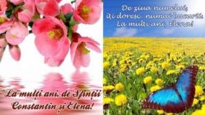 MESAJE Sf. CONSTANTIN ŞI ELENA. Cele mai frumoase pentru cei care îşi serbează numele pe 21 mai
