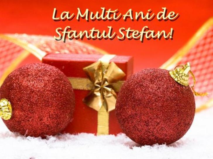 Mesaje şi felicitări de SFÂNTUL STEFAN. Spune-le LA MULŢI ANI celor dragi