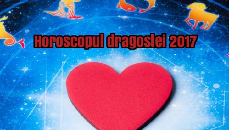 Horoscopul dragostei 2017. 2 zodii au noroc în toate, iar una e ghinionista zodiacului