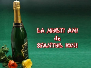 Felicitări Sf. Ion. Cele mai frumoase felicitări pentru Ioana, Ionuţ, Ion, Ionela şi Ioan