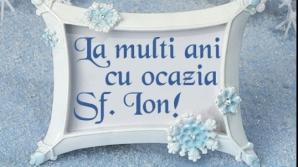 Mesaje Sf Ion. Urări şi felicitări pe care le puteţi trimite familiei şi prietenilor