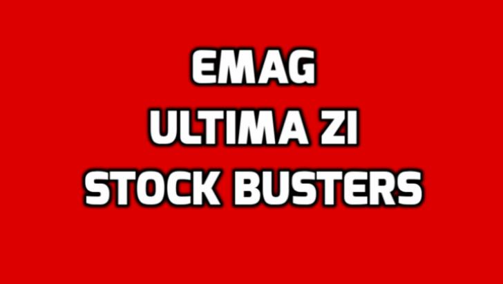 eMAG Stock Busters – Reduceri de 50%, ultimele ore. Cele mai bune oferte LIVE TEXT AICI