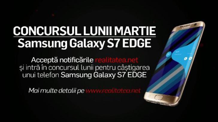 CONCURS REALITATEA.NET. A fost extras câştigătorul unui Samsung Galaxy S7 Edge!