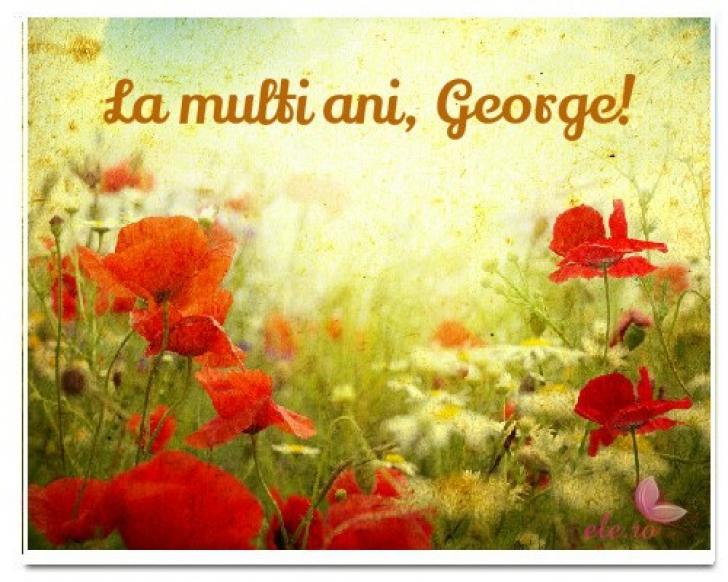 Felicitări de Sf. Gheorghe: La mulţi ani, George! La mulţi ani, Georgiana! La mulţi ani de Sf. Gheorghe!