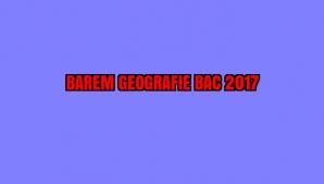 BAREM GEOGRAFIE BAC 2017