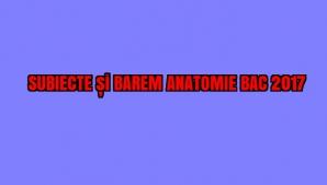 SUBIECTE și BAREM ANATOMIE BAC 2017