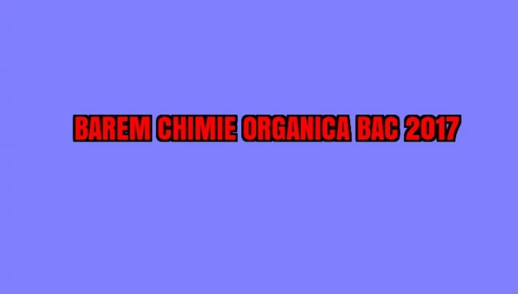 BAREM CHIMIE ORGANICA BAC 2017 EDU.ro