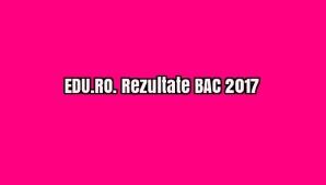 EDU.RO. Rezultatele BAC 2017