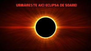 ECLIPSĂ TOTALĂ DE SOARE. Urmăreşte LIVE fenomenul astronomic al anului 2017