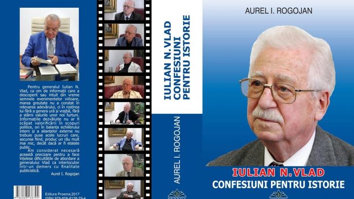 """S-a lansat volumul """"Iulian N. Vlad - Confesiuni pentru istorie"""". Noi date despre Revoluţie"""