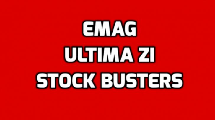 eMAG Stock Busters - Sunt ultimele ore de promotie cu reduceri de 50%