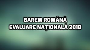 Barem romana Evaluare Nationala 2018