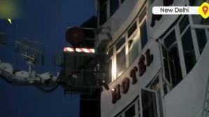 Incendiu violent într-un hotel din New Delhi: Cel puţin 17 morţi
