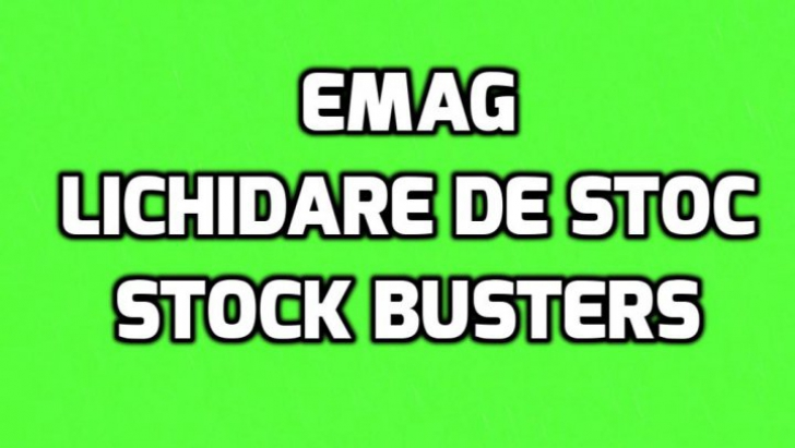 eMAG Stock Busters – Rupe preturile in doua si le lasa injumatatite – Cea mai puternica lichidare