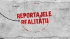 Reportajele Realității
