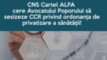 Cartel ALFA cere Avocatului Poporului să sesizeze Curtea Constituțională pe noua OUG privind privatizarea Sanatatii