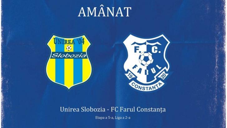 Meciul Unirea Slobozia - FC Farul Constanța a fost amânat. Foto: Facebook