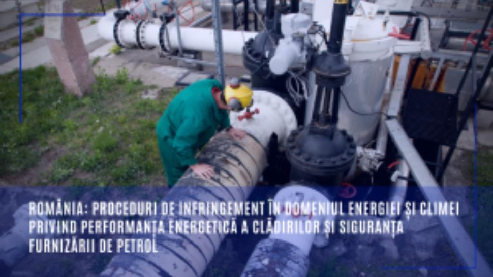 România, în infringement pentru renovarea clădirilor și stocarea produselor petroliere