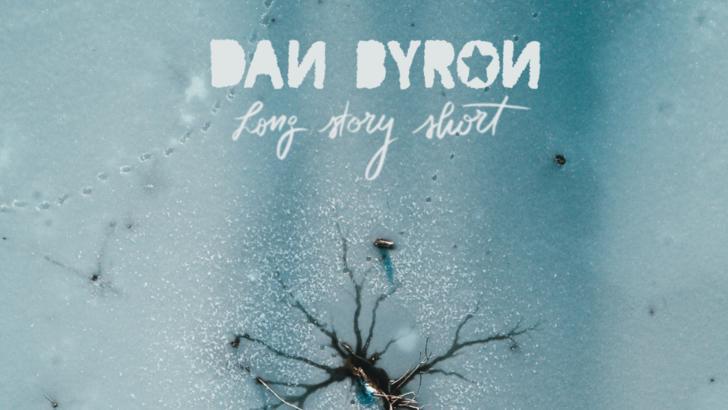 Dan Byron Long Story Short 2020