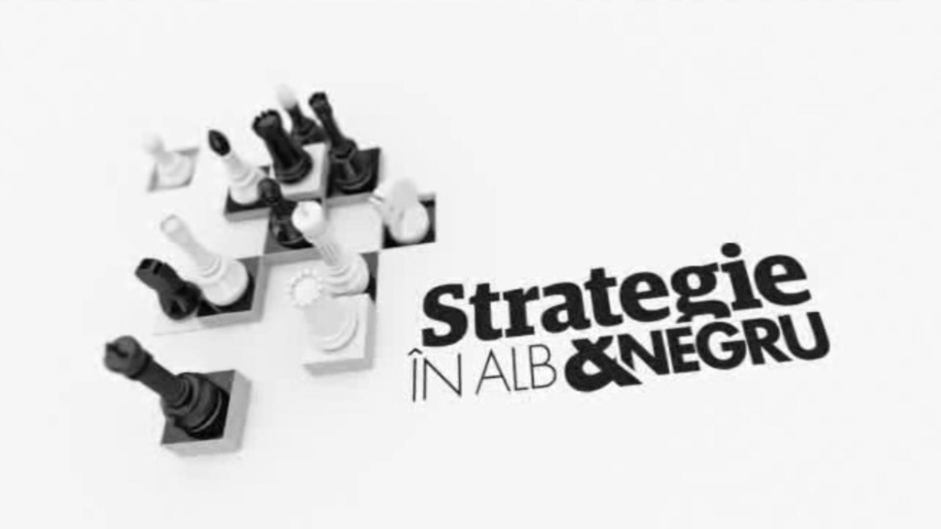 Strategie în alb și negru - Ediția din 27 martie 2021